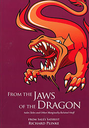 From The Jaws Of The Dragon by Rich Plinke, Sales Satirist